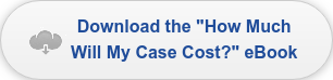 "Download the ""How Much Will My Case Cost?"" eBook"