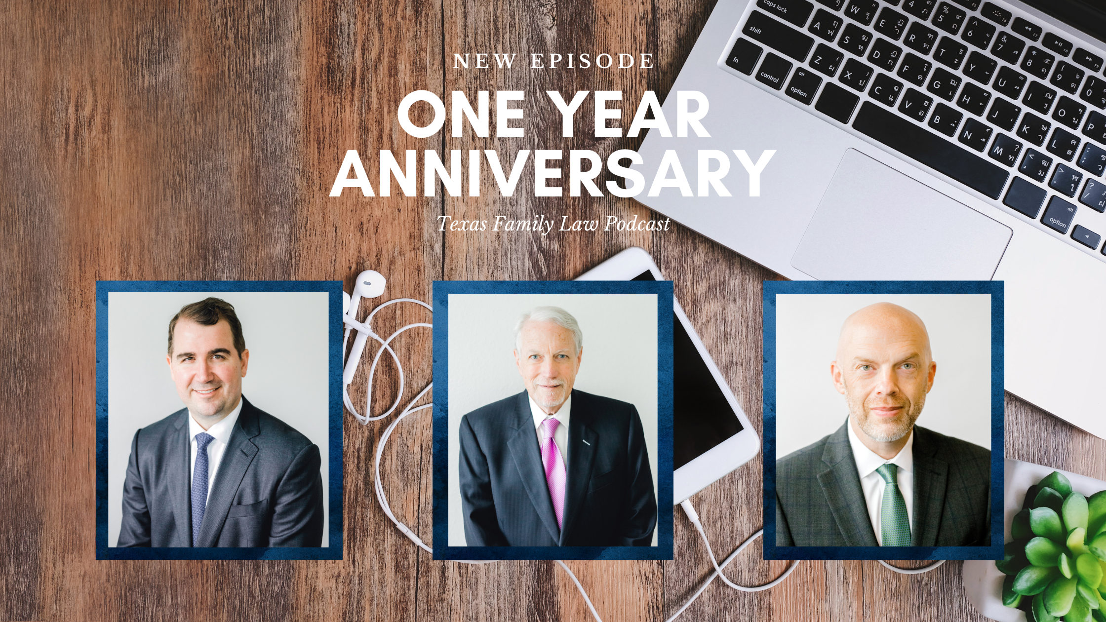 The Texas Family Law Podcast: One-Year Anniversary