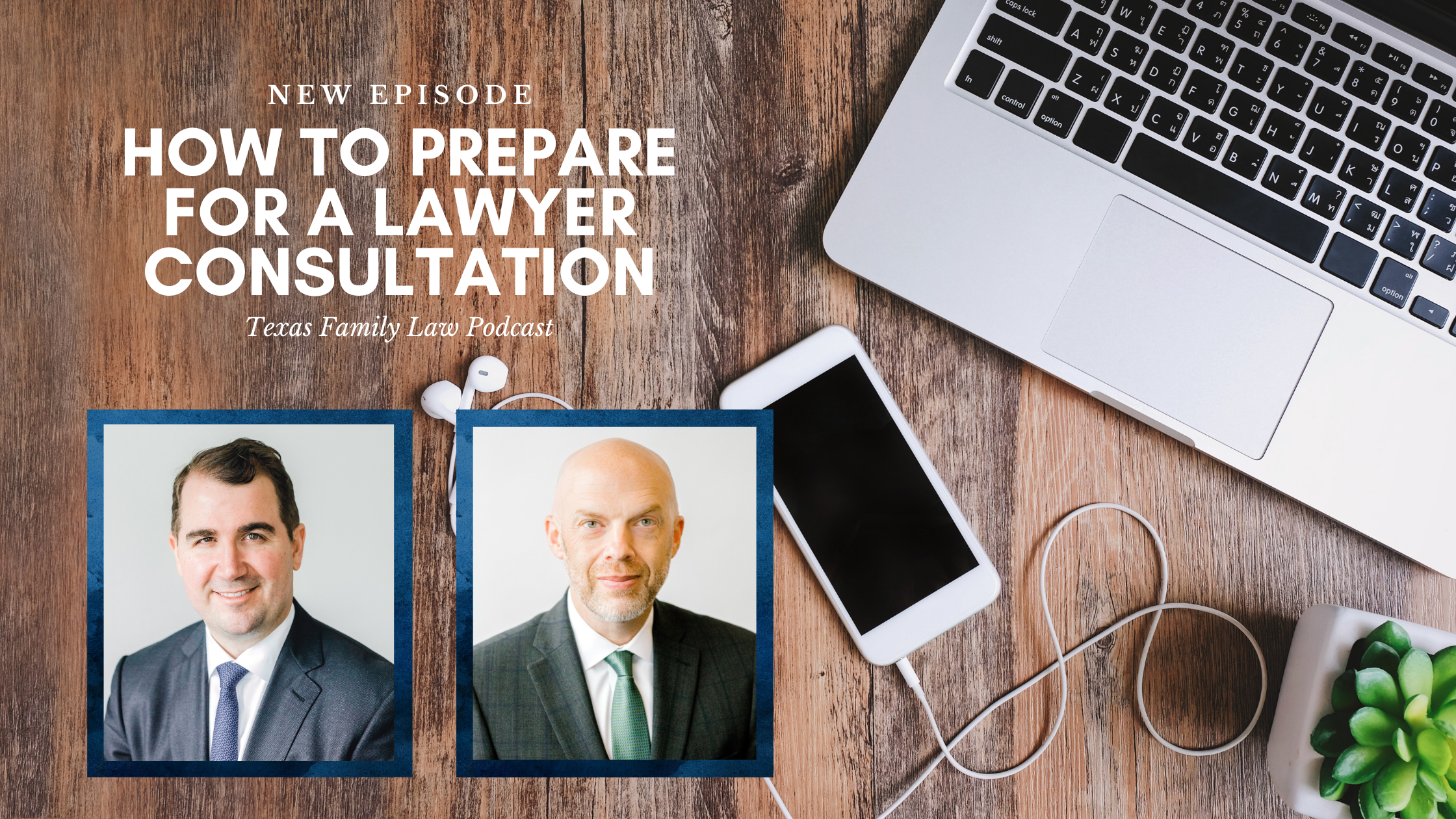 The Texas Family Law Podcast: How to Prepare for a Lawyer Consultation